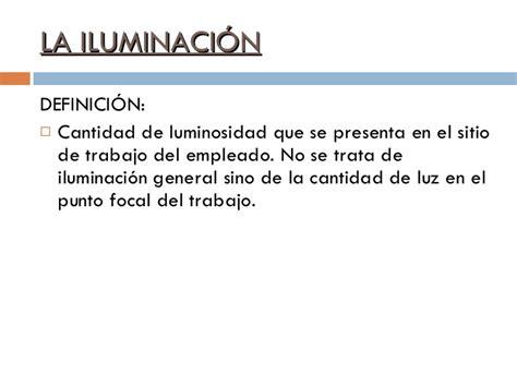 iluminacion definicion agentes fisicos