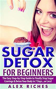 Easy Detox For Beginners by Sugar Detox Sugar Detox For Beginners The Easy Step By