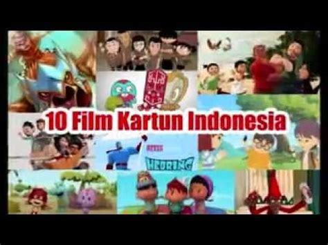 film animasi online sub indo 10 film kartun indonesia keren abis youtube