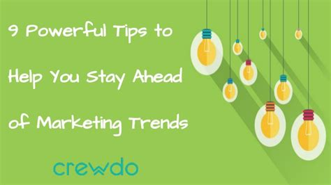 9 sneaky tips to help 9 powerful tips to help you stay ahead of marketing trends