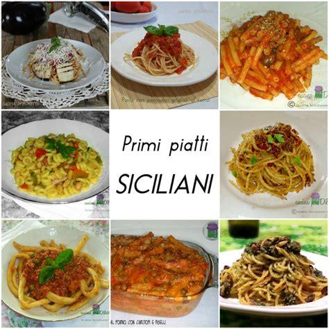 cucina primi piatti ricette primi piatti siciliani le ricette di cucina