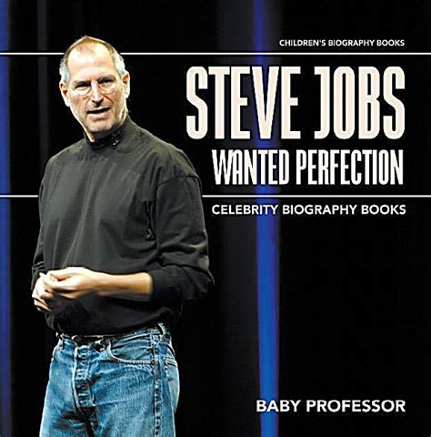 celebrity biography books list steve jobs wanted perfection celebrity biography books