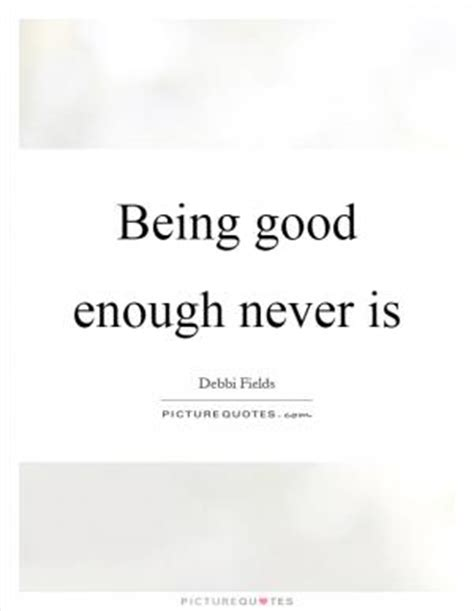 tattoo quotes about being good enough don t ever lose sight of your dreams and more