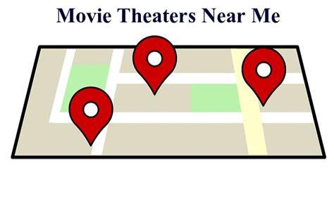 near me theaters near me