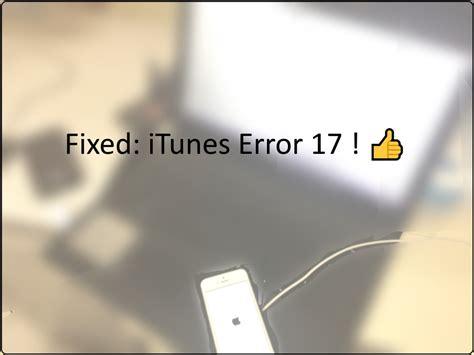 itunes error 17 when upgrading restoring here s fix 5 methods
