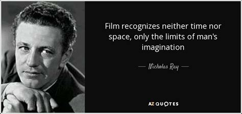 film z quotes top 5 quotes by nicholas ray a z quotes