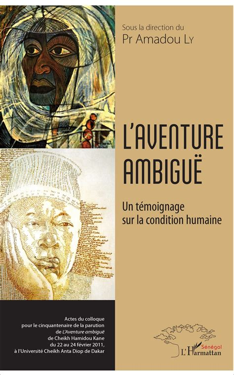 libro laventure ambigue l aventure ambigu 203 un t 233 moignage sur la condition humaine sous la direction du pr amadou ly