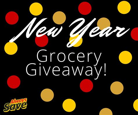 Grocery Sweepstakes - new year grocery giveaway always save brand