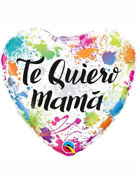 imagenes te quiero mami 17 best ideas about te quiero mama on pinterest feliz