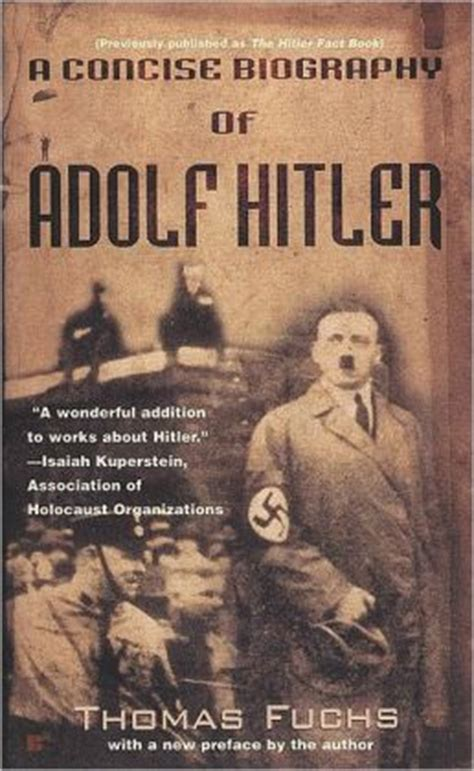 biografi of hitler a concise biography of adolf hitler by thomas fuchs