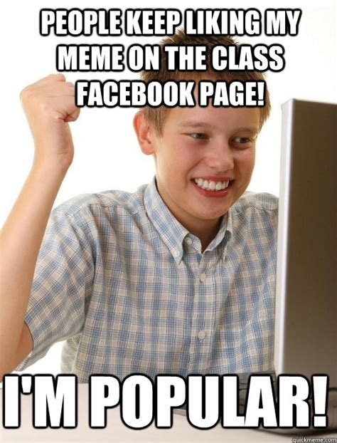 Meme Captioner - people keep liking my meme on the class facebook page i m
