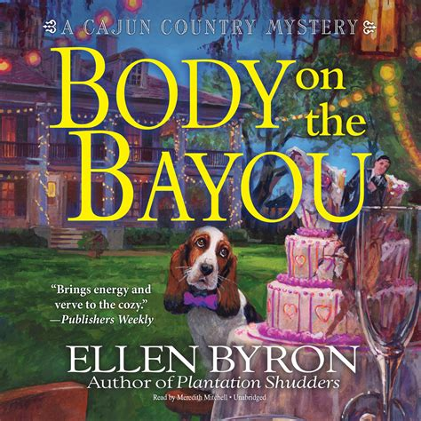bayou a cajun novel cajun books volume 8 books on the bayou audiobook by byron for