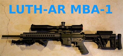 Should I Get A Luth Ar Mba 1 Or Mba 2 by Luthar Mba 1 Review And Install