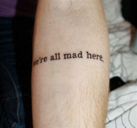 tattoo lyrics wrist song lyric tattoo we re all mad here tattoomagz