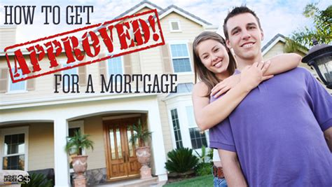 how to get approved for a house loan how to get approved for a mortgage