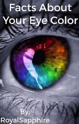 facts about eye color facts about your eye color green wattpad