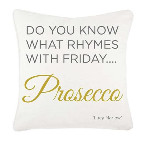hf02 do you what rhymes with friday prosecco