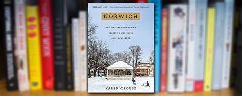 norwich one tiny vermont town s secret to happiness and excellence books conversations crouse quot norwich one tiny vermont