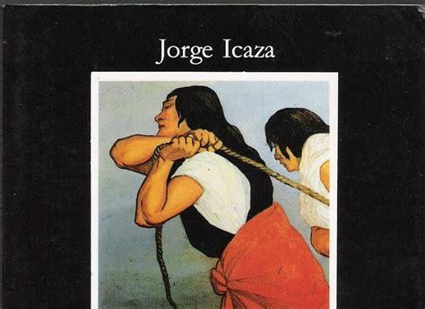 huasipungo letras hispnicas letras literatura ecuador huasipungo jorge icaza