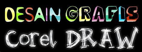 desain grafis corel draw download welcome to desain grafis corel draw