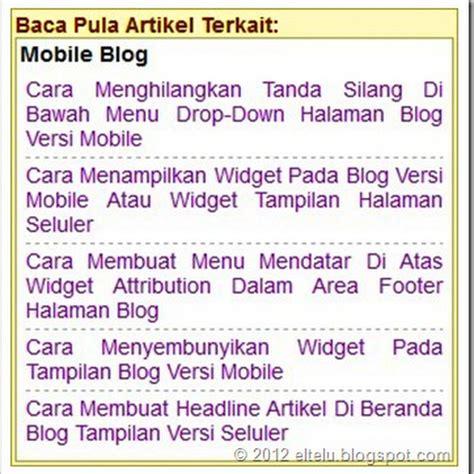 cara membuat blog versi mobile eltelu update cara membuat daftar artikel terkait