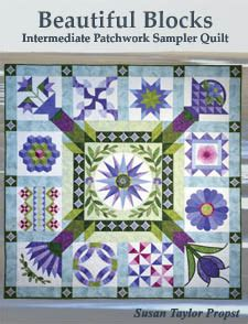 beautiful blocks intermediate patchwork sler quilt books susan propst books