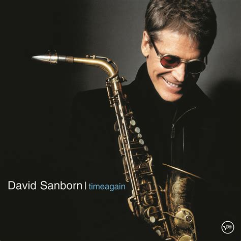 Cd David Sanborn Time And The River david sanborn timeagain in high resolution audio prostudiomasters
