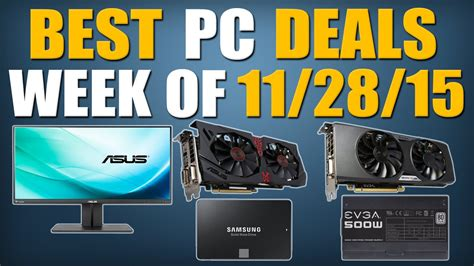 Deal Of The Week 15 At Natur by Top 5 Pc Hardware Deals Of The Week 11 28 15 Doovi