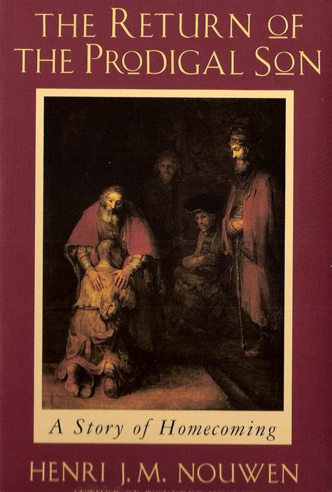 The Prodigal Club henri nouwen s the return of the prodigal august catholic book club selection america