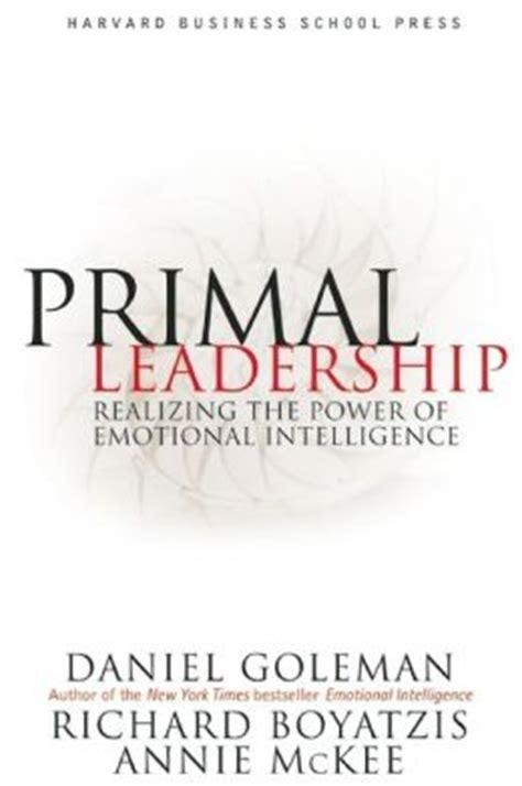 primal leadership realizing  power  emotional