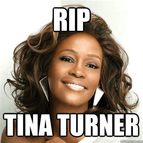 Tina Meme - rip tina turner misc quickmeme