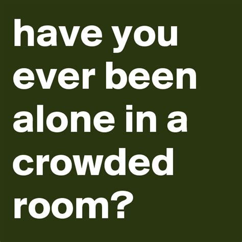 You Been Alone In A Crowded Room posts liked by jasminealv boldomatic