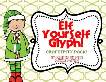 printable elf glyph elf yourself a glyph and craftivity pack by keeping up