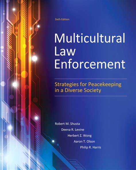 multicultural enforcement strategies for peacekeeping in a diverse society 7th edition what s new in criminal justice books shusta levine wong harris multicultural