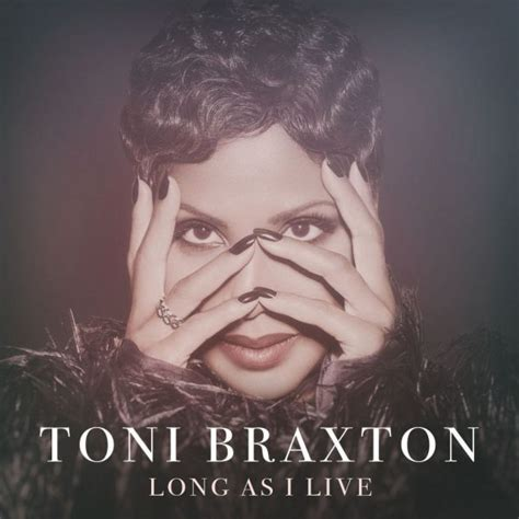 toni braxton interview for her new album 2014 popsugar new song toni braxton long as i live that grape juice