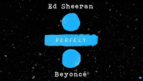 ed sheeran perfect audio download ed sheeran lan 231 a nova vers 227 o de perfect em dueto com