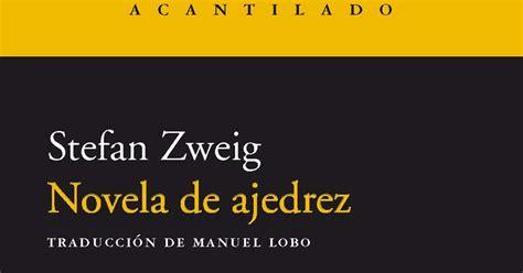 libro novela de ajedrez mis apuntes de lectura novela de ajedrez stefan zweig