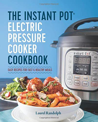 the big electric pressure cooker cookbook breakfast lunch dinner dessert recipes for instant pot books cookbooks list the best selling quot easy quot cookbooks