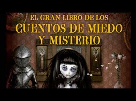 libro el gran miedo rese 241 a el gran libro de los cuentos de miedo y misterio youtube