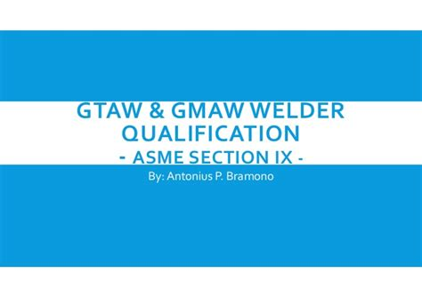 asme section ix ppt gtaw gmaw welder qualification asme section ix