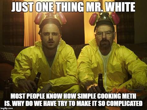 Bad Cooking Memes - walter white imgflip