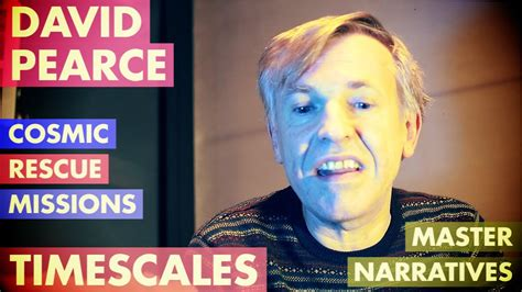 David Pearce Timescales Of The Hedonistic Imperative