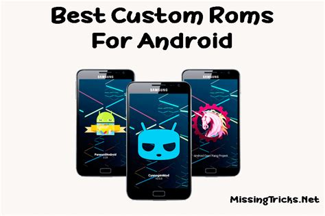 roms for android top 6 best custom roms for android high performance