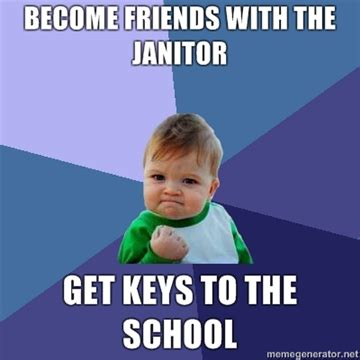 Janitor Meme - quote for school janitors just b cause