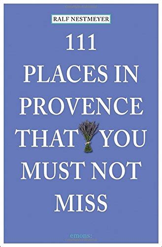 111 places in that you must not miss books ean 9783954514229 111 places in provence that you must