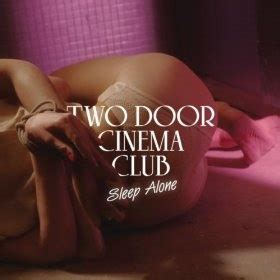 Two Door Cinema Club Sleep Alone by 17 Best Images About Lucky Playlist On