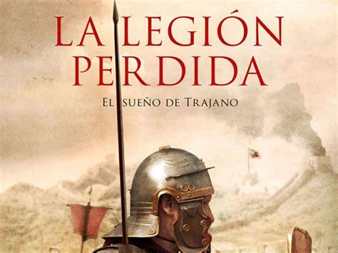 la legin perdida 8408176374 la legi 243 n perdida el fantasma del emperador trajano