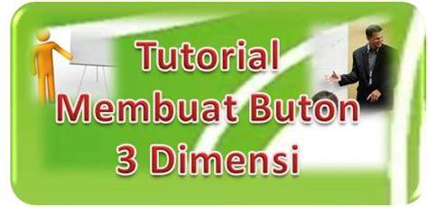 membuat logo jadi 3 dimensi membuat buton 3 dimensi dengan power point 2010