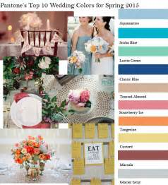 2015 wedding colors pantone s top 10 fashion colors for wedding color