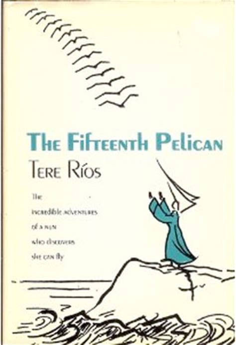 putih the traveling pelican books the fifteenth pelican by tere r 237 os reviews discussion